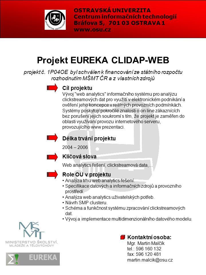 OSTRAVSKÁ UNIVERZITA Centrum informačních technologií Bráfova 5, 701 03 OSTRAVA 1 www.osu.cz Projekt EUREKA CLIDAP-WEB projekt č.