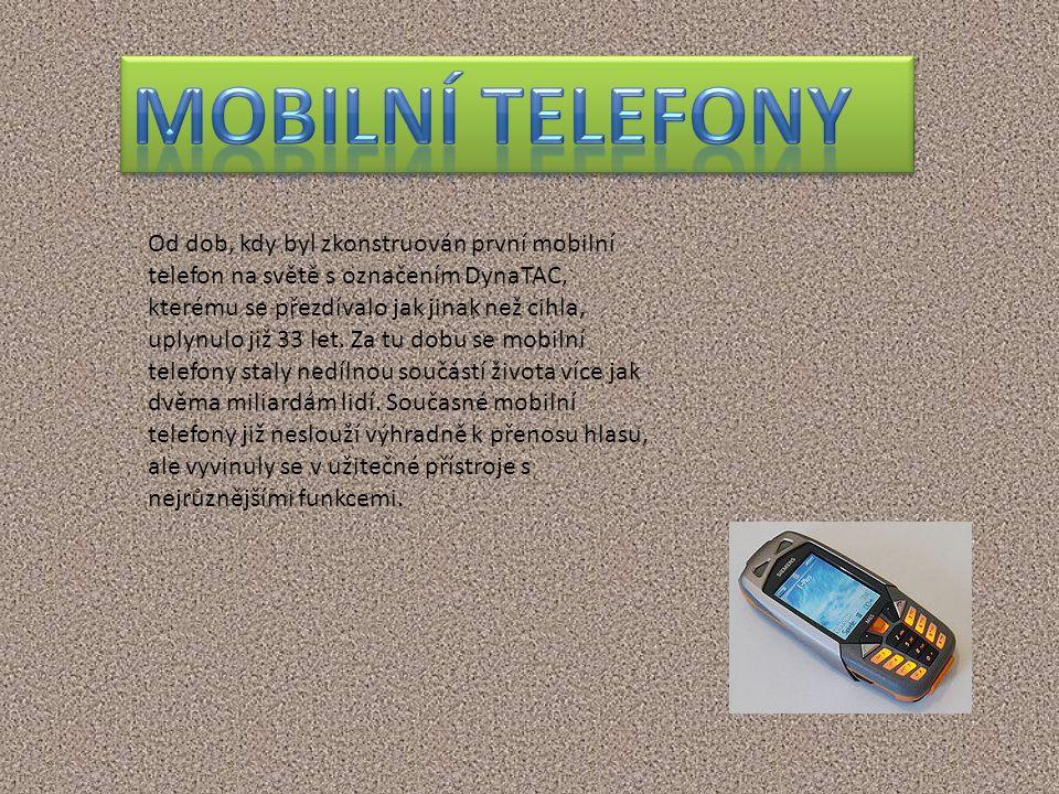 Od dob, kdy byl zkonstruován první mobilní telefon na světě s označením DynaTAC, kterému se přezdívalo jak jinak než cihla, uplynulo již 33 let. Za tu