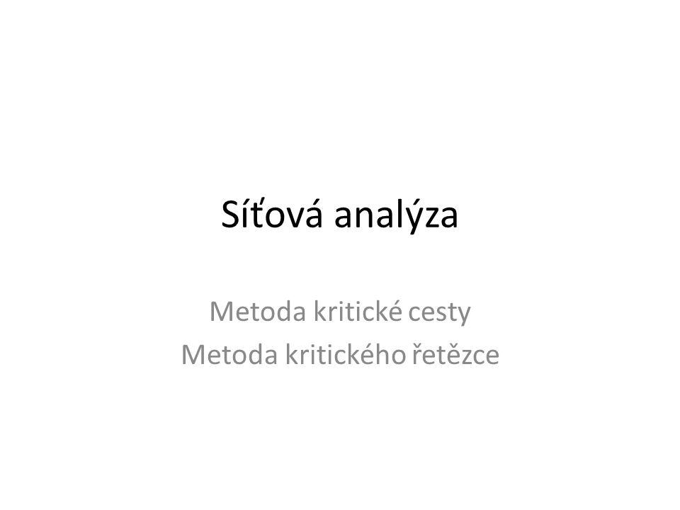 Síťová analýza Síťová analýza je nástrojem pro analýzu a řízení projektů.