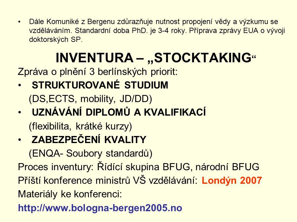 Dále Komuniké z Bergenu zdůrazňuje nutnost propojení vědy a výzkumu se vzděláváním. Standardní doba PhD. je 3-4 roky. Příprava zprávy EUA o vývoji dok