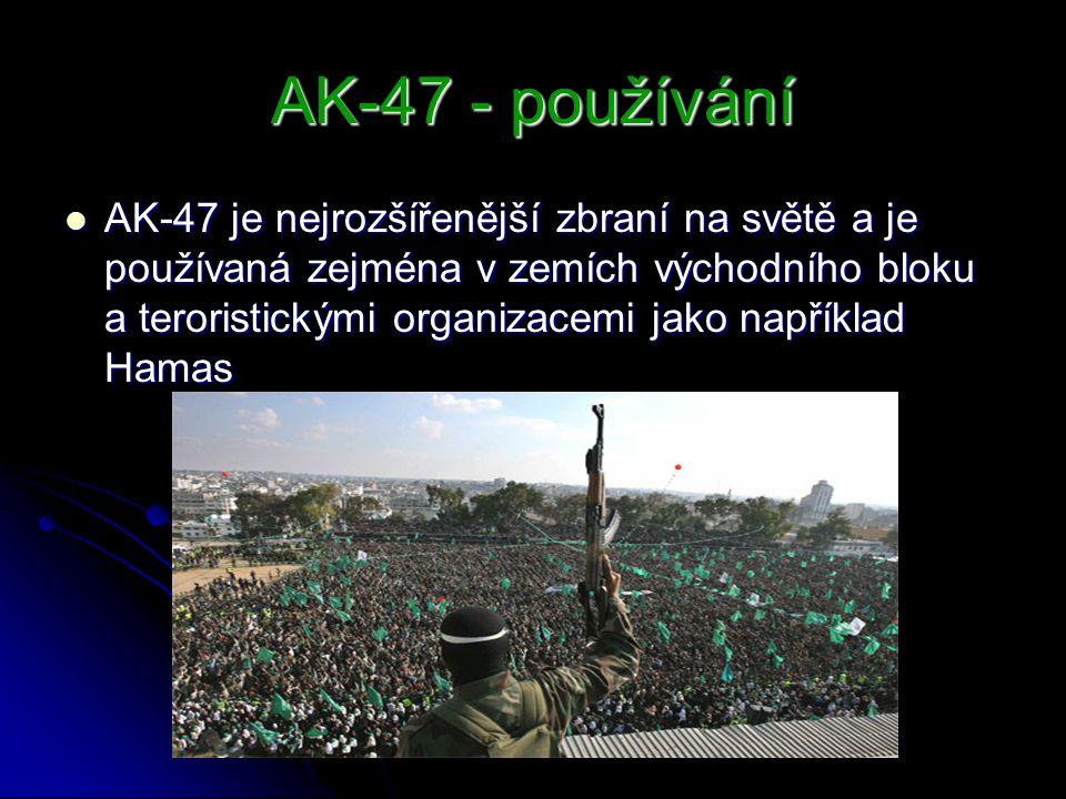 AK-47 - používání AK-47 je nejrozšířenější zbraní na světě a je používaná zejména v zemích východního bloku a teroristickými organizacemi jako napříkl