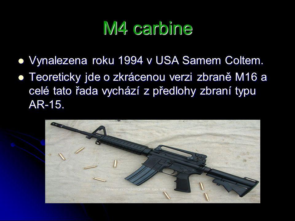 M4 carbine - údaje Hmotnost:2,7 kg prázdná, 3,1 kg s 30 náboji Hmotnost:2,7 kg prázdná, 3,1 kg s 30 náboji Délka:838 mm Délka:838 mm Délka hlavně:368 mm Délka hlavně:368 mm Typ náboje:5,56 × 45 mm NATO Typ náboje:5,56 × 45 mm NATO Kadence :700–950 ran/min Kadence :700–950 ran/min Počáteční rychlost střely:884 m/s Počáteční rychlost střely:884 m/s Zásobování municí:STANAG na 30 nábojů Zásobování municí:STANAG na 30 nábojů