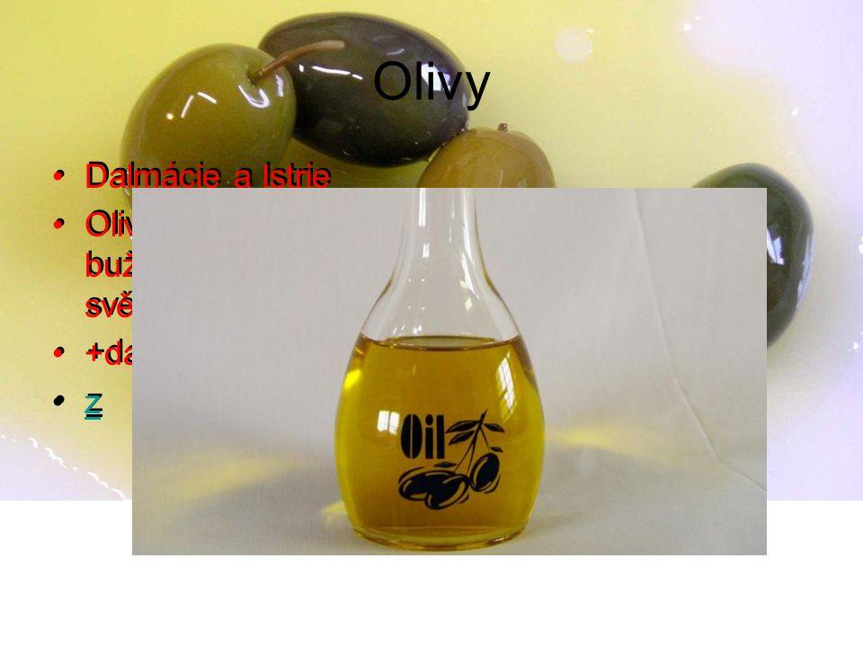 Olivy Dalmácie a Istrie Olivový olej-panenský-druh buža=Nejkvalitnější extra panenský olej na světě (na Istrii-Stancija Meneghetti) +dalších 20 chorv.
