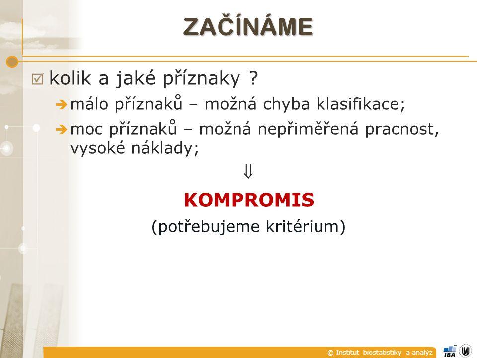 © Institut biostatistiky a analýz ZA Č ÍNÁME  kolik a jaké příznaky .