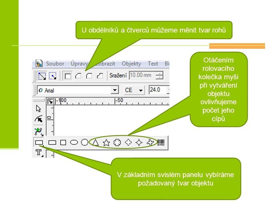 V základním svislém panelu vybíráme požadovaný tvar objektu Otáčením rolovacího kolečka myši při vytváření objektu ovlivňujeme počet jeho cípů U obdél