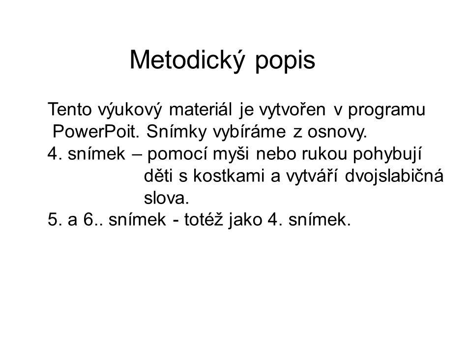 Metodický popis Tento výukový materiál je vytvořen v programu PowerPoit.