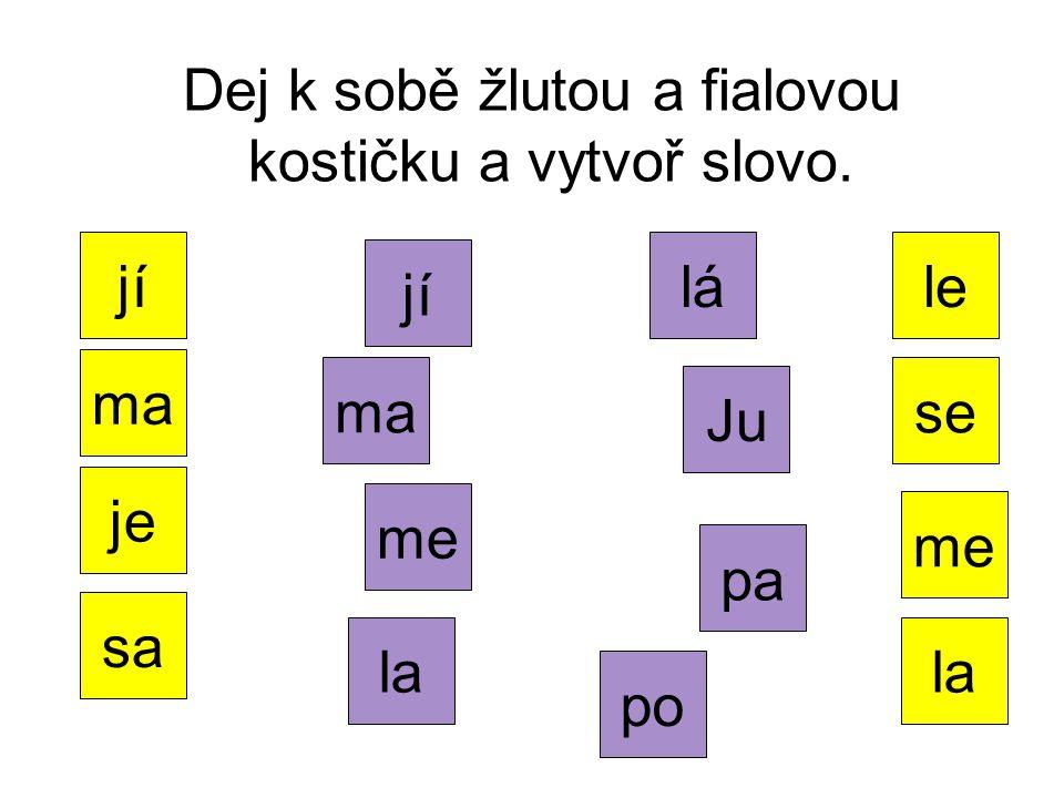 Dej k sobě žlutou a fialovou kostičku a vytvoř slovo.