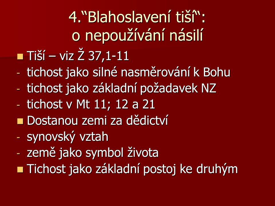 5. Blahoslavení hladovějící a žíznící po spravedlnosti : o potřebě kultivovat vlastní nitro Hladovějící a žíznící po spravedlnosti Hladovějící a žíznící po spravedlnosti - hlad a žízeň jako základní potřeby - biblická symbolika hladu a žízně Spravedlnost (Mt 5-7) jako Boží vůle vyjádřená Ježíšovým slovem Spravedlnost (Mt 5-7) jako Boží vůle vyjádřená Ježíšovým slovem Budou nasyceni – viz Ž 17,15; J 4,34 Budou nasyceni – viz Ž 17,15; J 4,34 Hlad a žízeň po spravedlnosti jako touha po vyšším životě, jemuž tedy patří první místo Hlad a žízeň po spravedlnosti jako touha po vyšším životě, jemuž tedy patří první místo