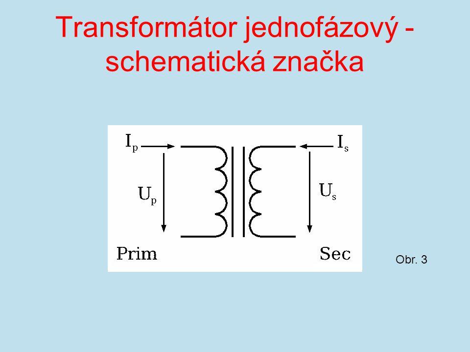 Transformátor jednofázový - schematická značka Obr. 3