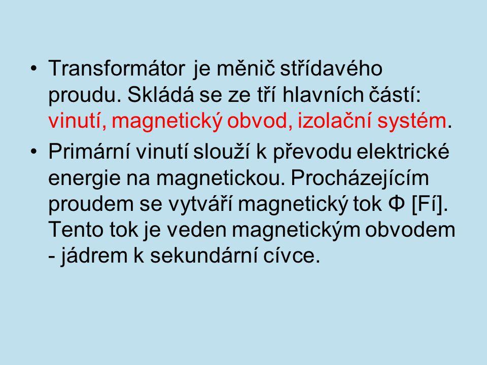 Transformátor je měnič střídavého proudu. Skládá se ze tří hlavních částí: vinutí, magnetický obvod, izolační systém. Primární vinutí slouží k převodu