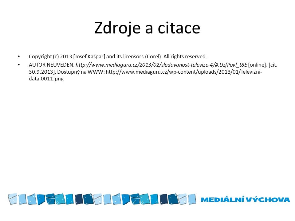 Zdroje a citace Copyright (c) 2013 [Josef Kašpar] and its licensors (Corel).