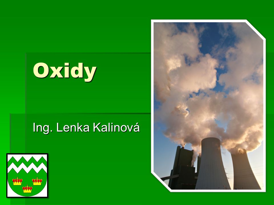 Oxidy Ing. Lenka Kalinová