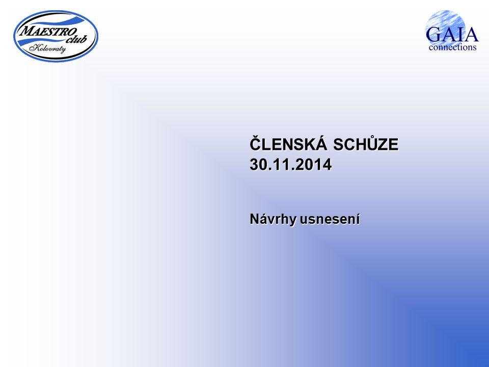 ČLENSKÁ SCHŮZE 30.11.2014 Návrhy usnesení