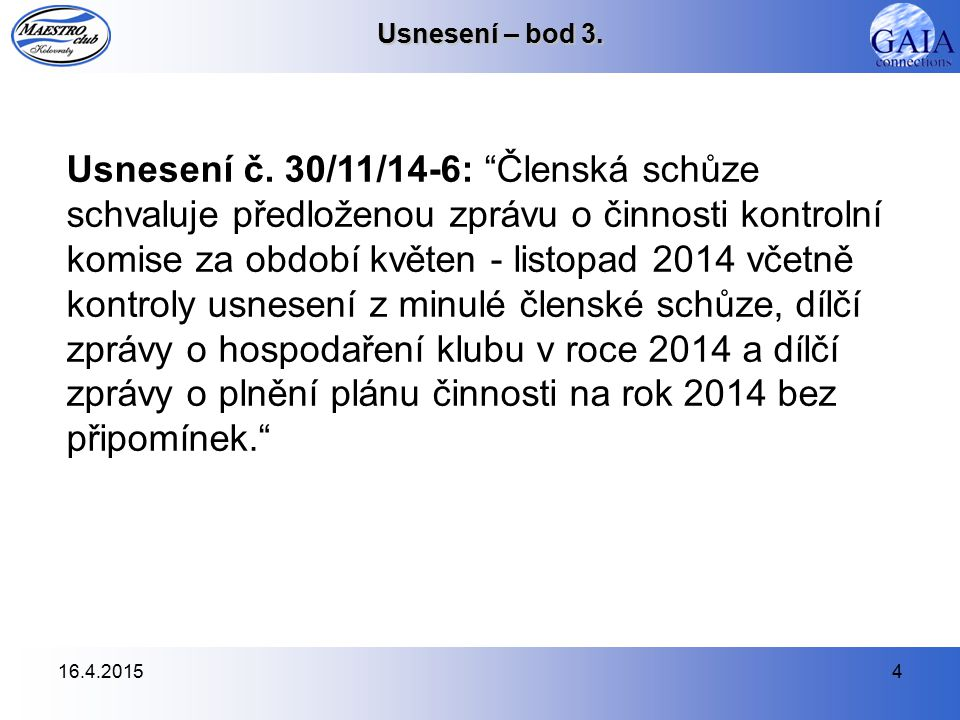16.4.20154 Usnesení – bod 3. Usnesení č.
