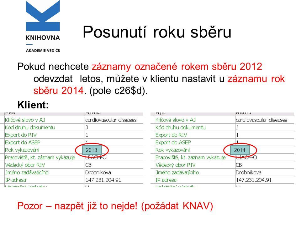 Posunutí roku sběru Pokud nechcete záznamy označené rokem sběru 2012 odevzdat letos, můžete v klientu nastavit u záznamu rok sběru 2014.