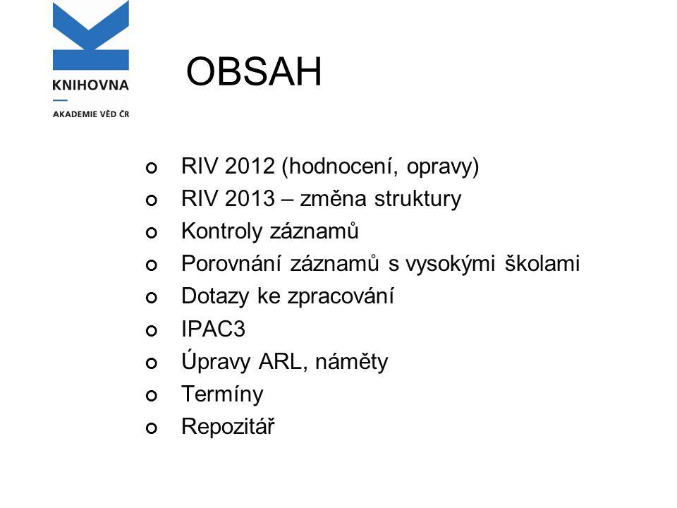 Kontroly dat před odevzdáním do RIV Seminář DERS Plán pro úpravu ARL v roce 2013
