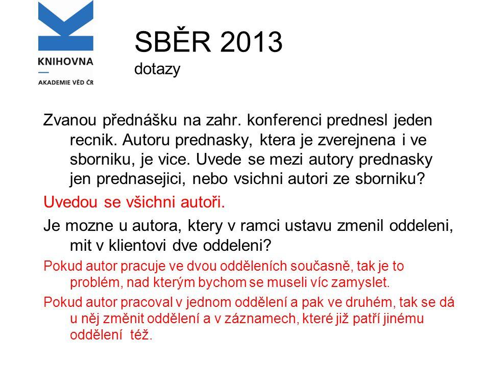 SBĚR 2013 dotazy Zvanou přednášku na zahr. konferenci prednesl jeden recnik.