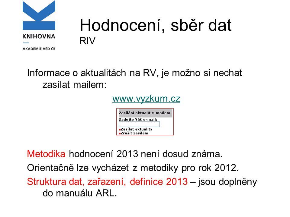 Úpravy ARL pro kontroly Úprava kontrolního programu (hlášení u projektů spolupracujících záznamů, aktualizace 2013, strany) Úpravy xml výstupů (projekty příjemců) Úprava formátu RIV (doplnění polí – ISSN, 2013)