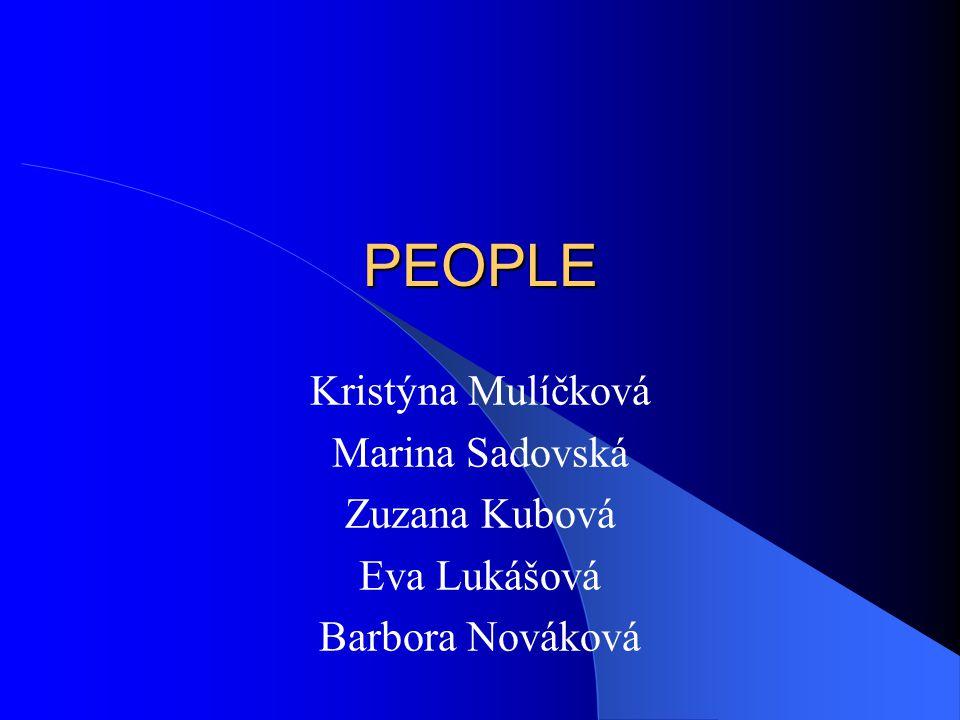 PEOPLE Kristýna Mulíčková Marina Sadovská Zuzana Kubová Eva Lukášová Barbora Nováková