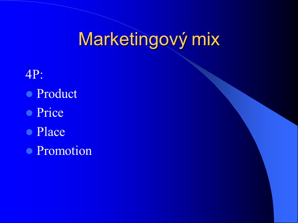 Marketingový mix 4P: Product Price Place Promotion