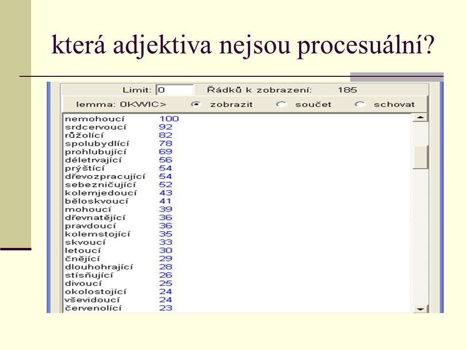 která adjektiva nejsou procesuální?