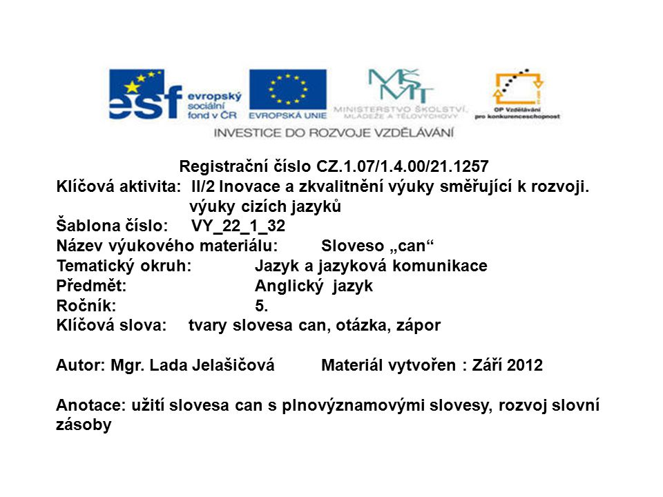 Registrační číslo CZ.1.07/1.4.00/21.1257 Klíčová aktivita: II/2 Inovace a zkvalitnění výuky směřující k rozvoji.