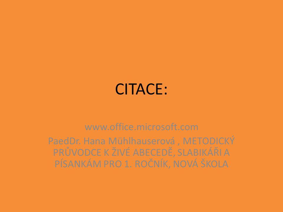 CITACE: www.office.microsoft.com PaedDr.