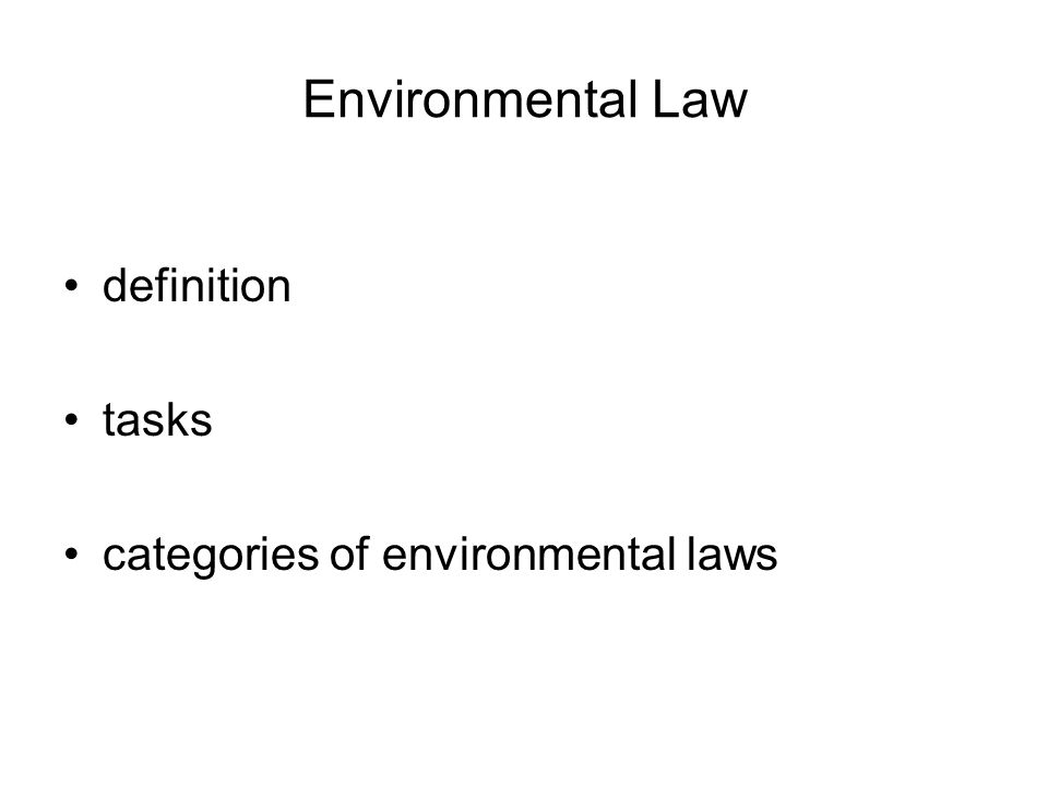 Environmental Law definition tasks categories of environmental laws
