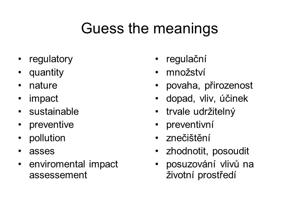 Guess the meanings regulatory quantity nature impact sustainable preventive pollution asses enviromental impact assessement regulační množství povaha,