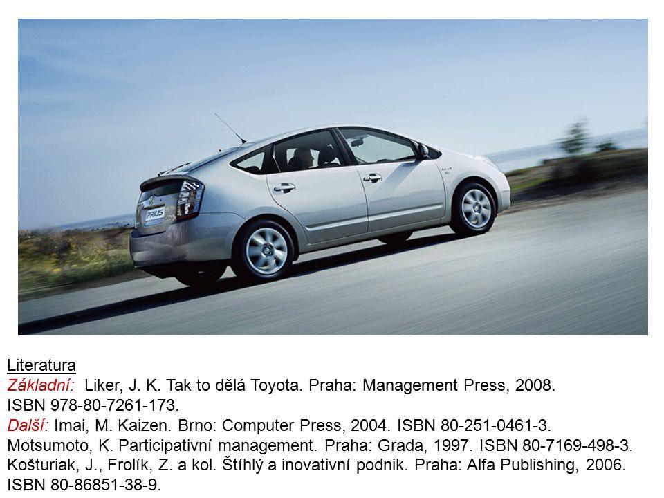 Literatura Základní: Liker, J. K. Tak to dělá Toyota. Praha: Management Press, 2008. ISBN 978-80-7261-173. Další: Imai, M. Kaizen. Brno: Computer Pres