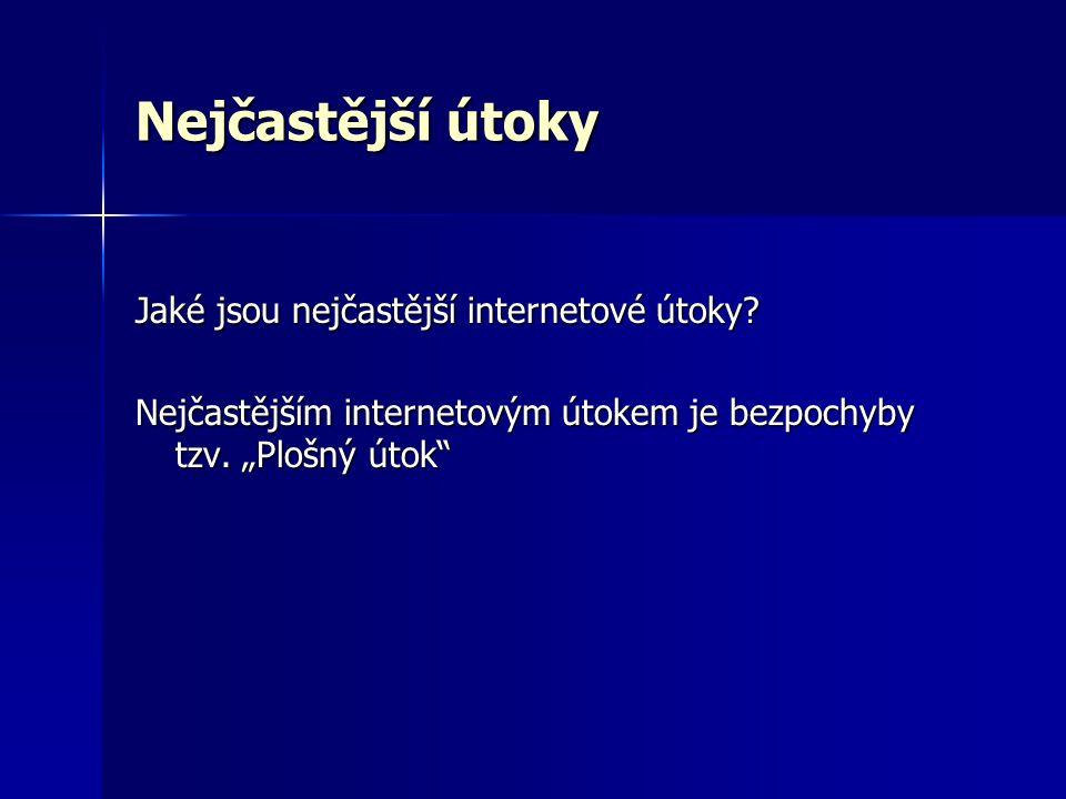 Nejčastější útoky Jaké jsou nejčastější internetové útoky.