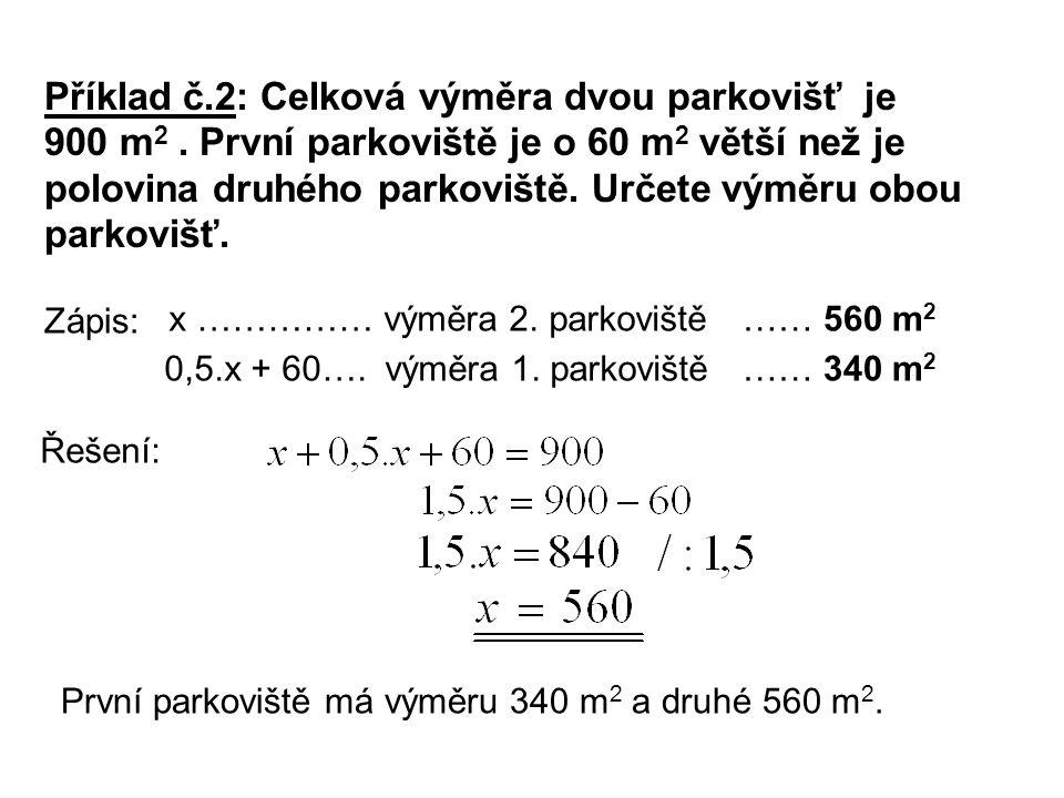 Řešení: Příklad č.2: Celková výměra dvou parkovišť je 900 m 2.