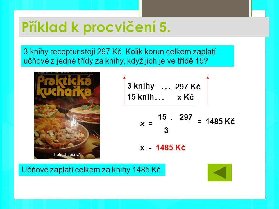 Příklad k procvičení 5. Učňové zaplatí celkem za knihy 1485 Kč.