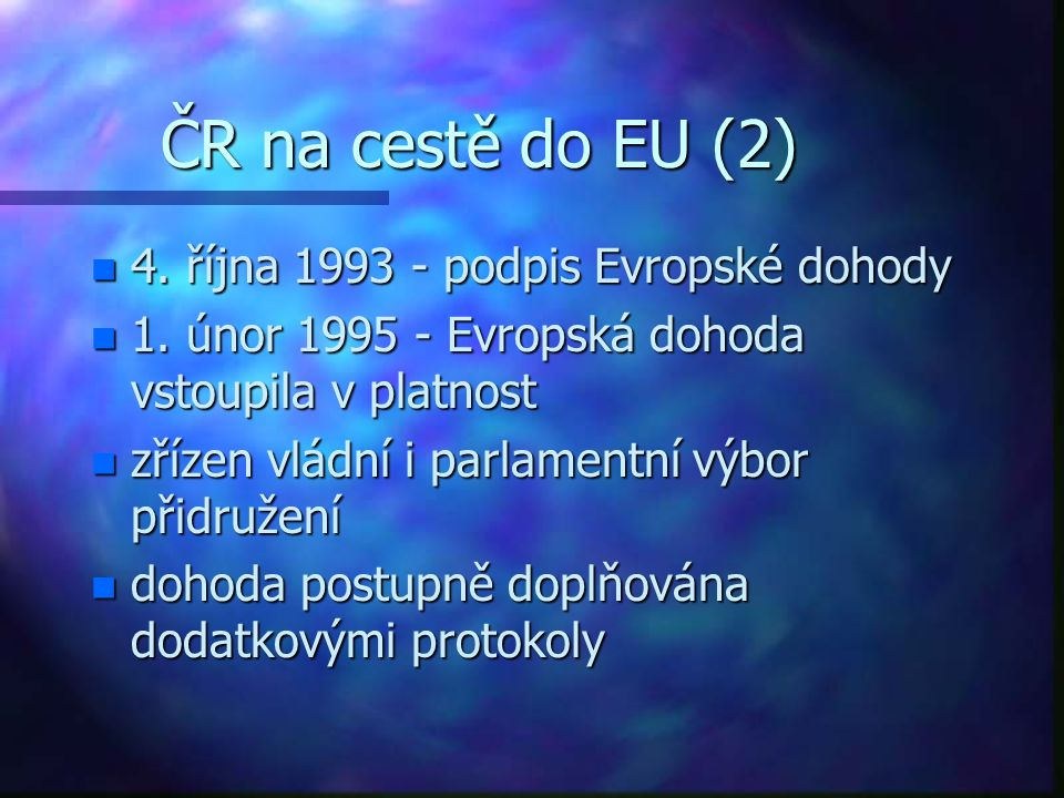 ČR na cestě do EU (2) n 4. října 1993 - podpis Evropské dohody n 1.