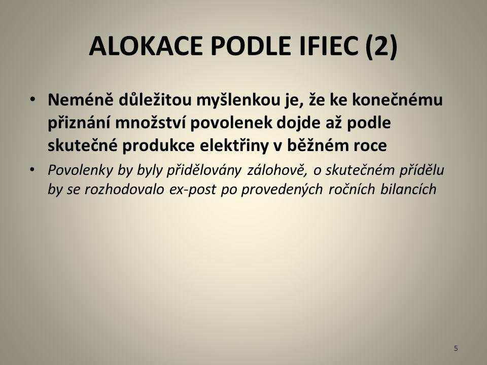 ALOKACE PODLE IFIEC (2) Neméně důležitou myšlenkou je, že ke konečnému přiznání množství povolenek dojde až podle skutečné produkce elektřiny v běžném