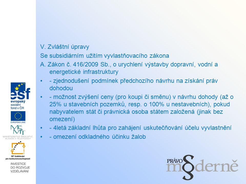 V. Zvláštní úpravy Se subsidiárním užitím vyvlastňovacího zákona A.