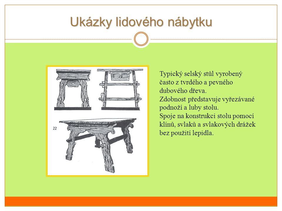 Ukázky lidového nábytku Typický selský stůl vyrobený často z tvrdého a pevného dubového dřeva.