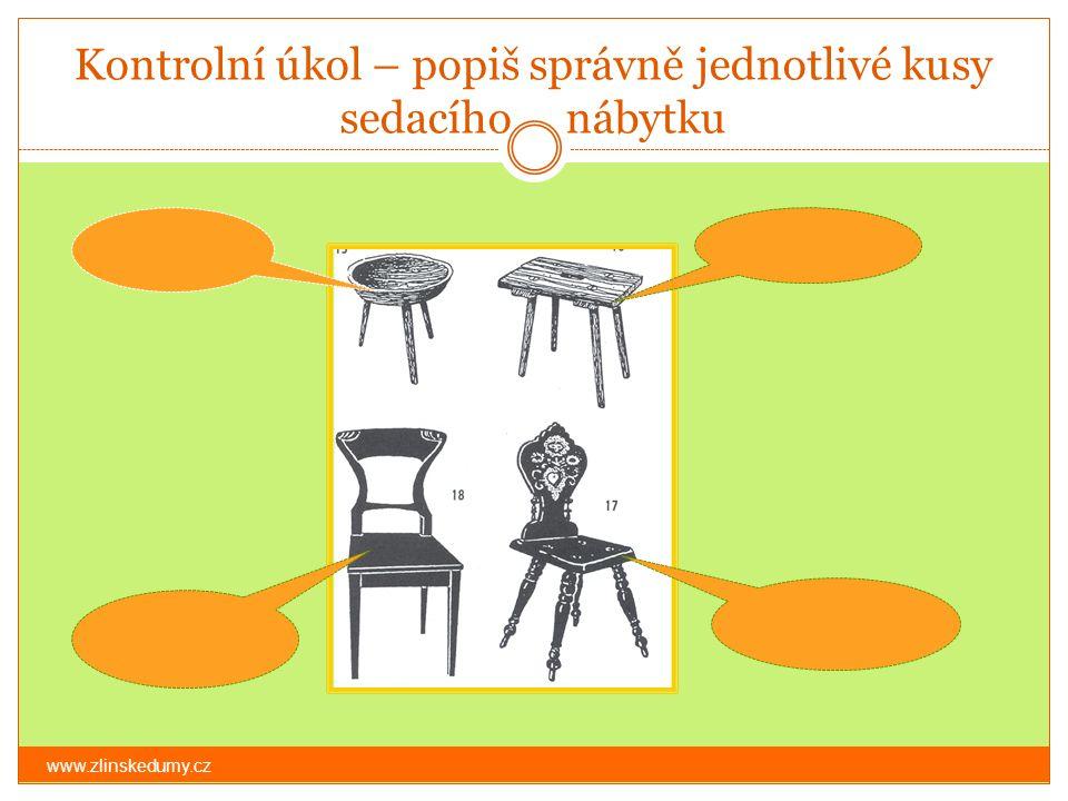 Kontrolní úkol – popiš správně jednotlivé kusy sedacího nábytku www.zlinskedumy.cz