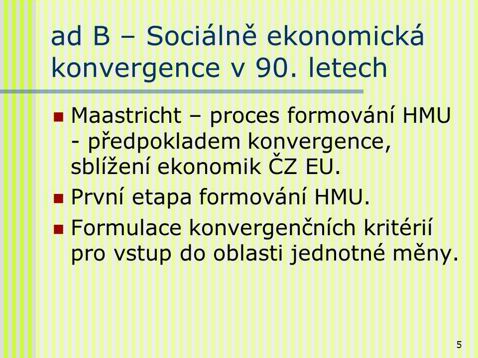6 ad B – 1.pokračování Konvergenční kritéria kvantitativní; reálná; ostatní.