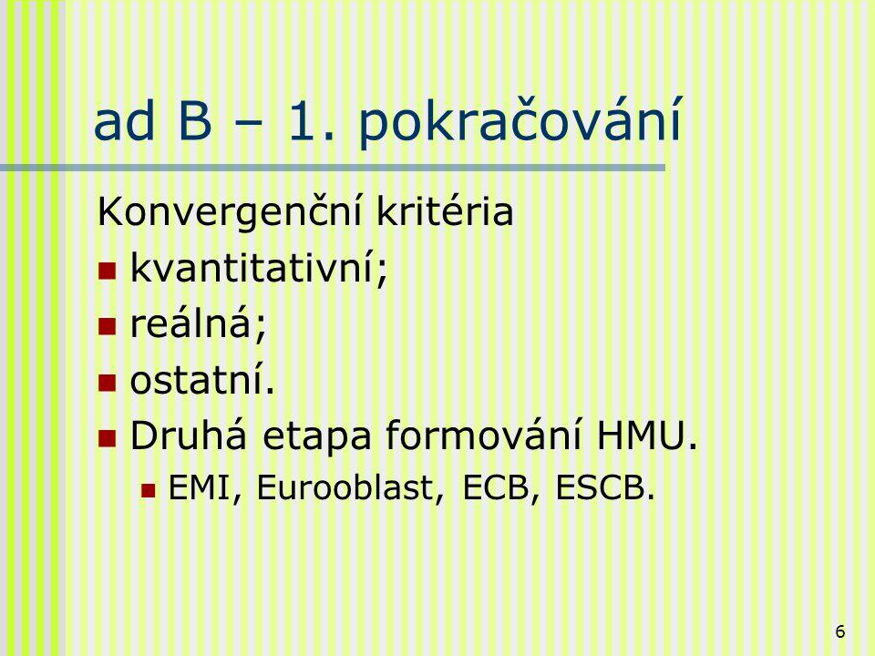 7 ad B – 2.pokračování Třetí etapa HMU. EMI. ESCB.