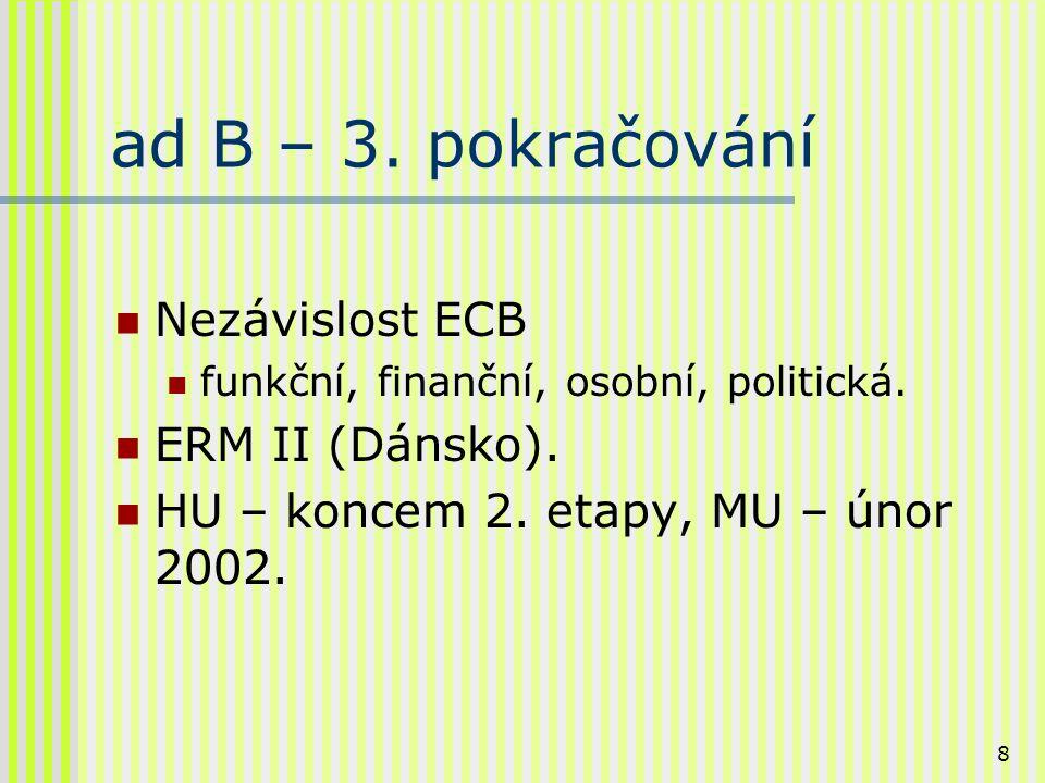 9 ad C – Kohezní fond (KF) Byl založen M.smlouvou, v návaznosti na přípravu HMU.