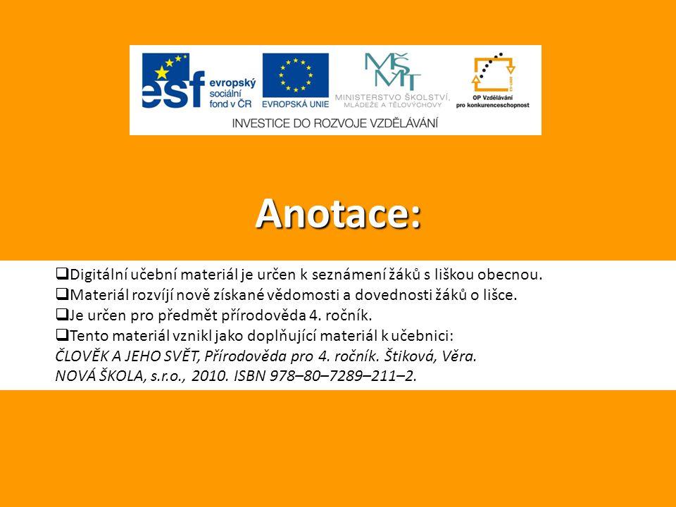 Anotace:  Digitální učební materiál je určen k seznámení žáků s liškou obecnou.