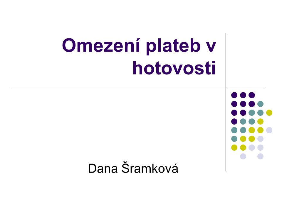 Omezení plateb v hotovosti Dana Šramková