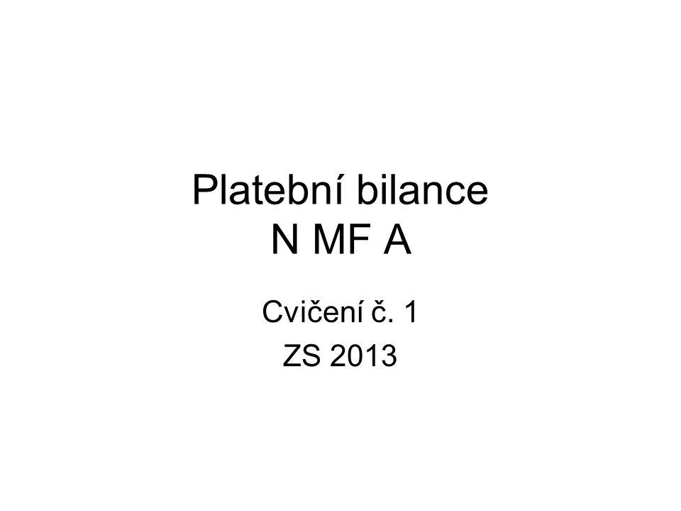 Platební bilance N MF A Cvičení č. 1 ZS 2013