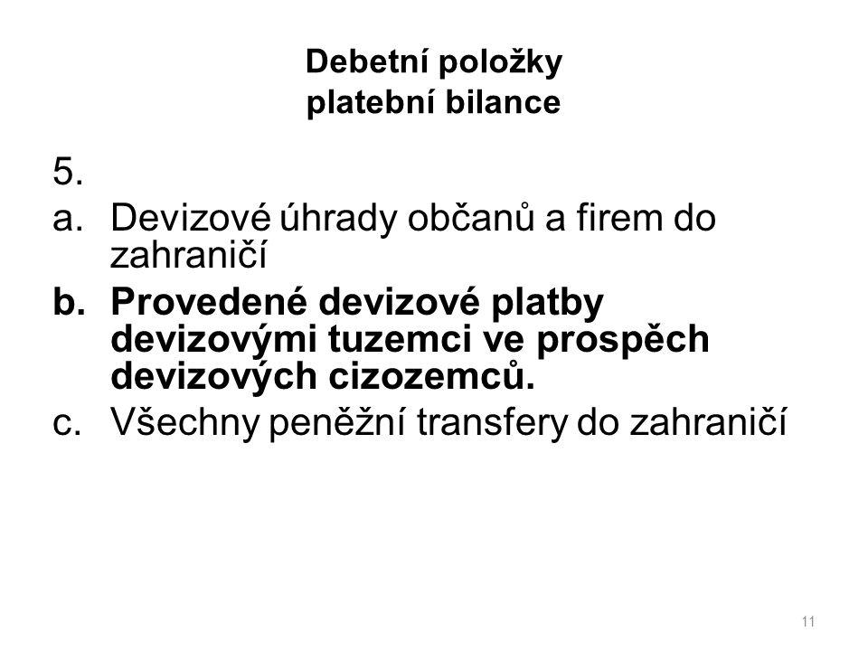 Debetní položky platební bilance 5.