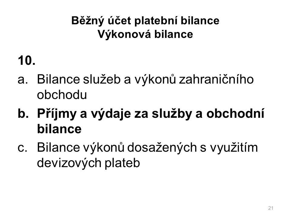 Běžný účet platební bilance Výkonová bilance 10.