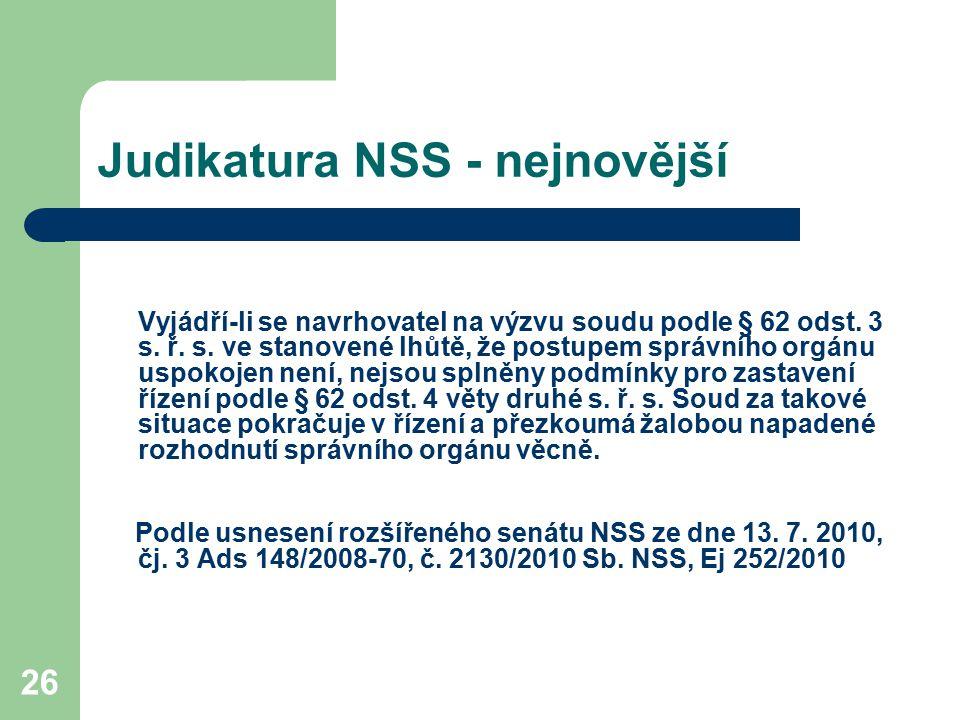 26 Judikatura NSS - nejnovější Vyjádří-li se navrhovatel na výzvu soudu podle § 62 odst. 3 s. ř. s. ve stanovené lhůtě, že postupem správního orgánu u