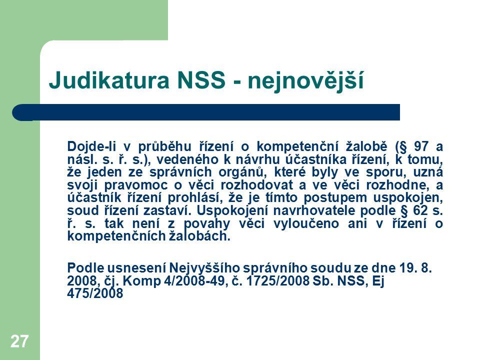 27 Judikatura NSS - nejnovější Dojde-li v průběhu řízení o kompetenční žalobě (§ 97 a násl. s. ř. s.), vedeného k návrhu účastníka řízení, k tomu, že