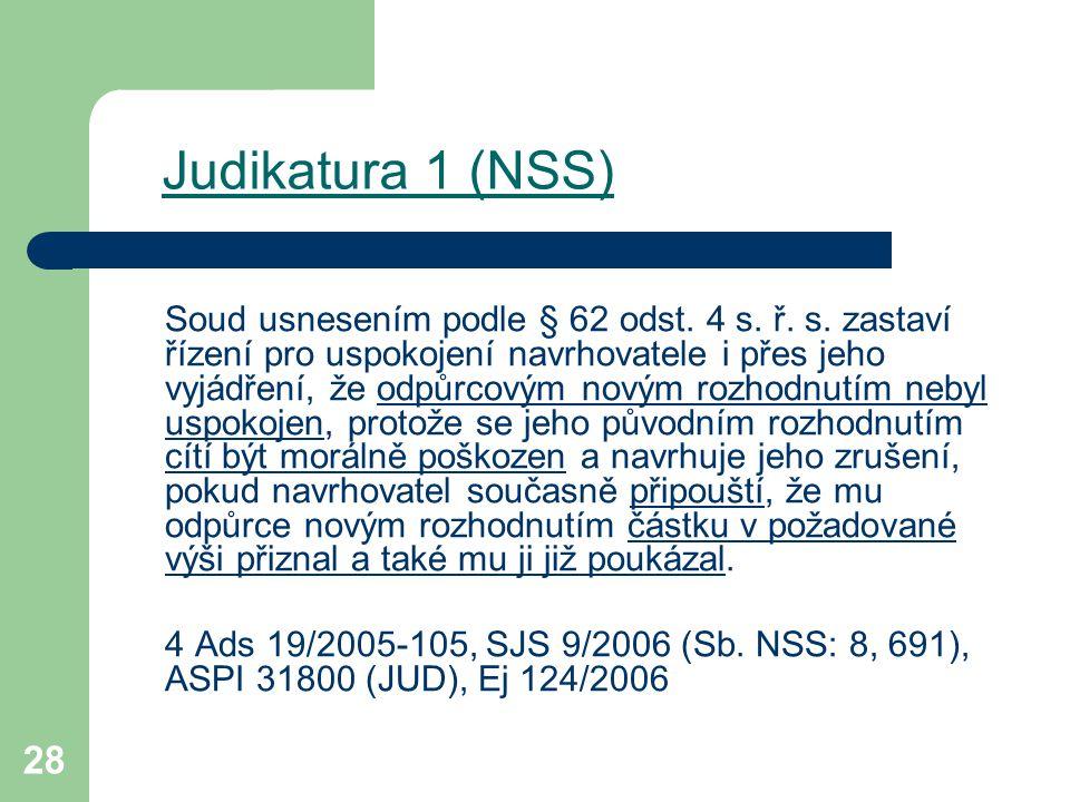 28 Judikatura 1 (NSS) Soud usnesením podle § 62 odst. 4 s. ř. s. zastaví řízení pro uspokojení navrhovatele i přes jeho vyjádření, že odpůrcovým novým