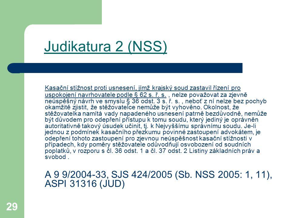 29 Judikatura 2 (NSS) Kasační stížnost proti usnesení, jímž krajský soud zastavil řízení pro uspokojení navrhovatele podle § 62 s. ř. s., nelze považo
